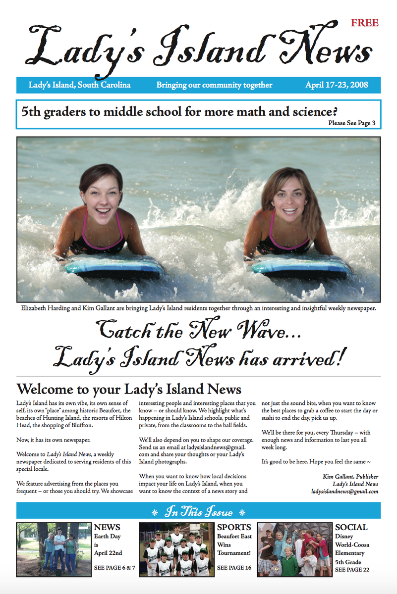 This is the first cover of what was then the Lady's Island News that has now morphed into the Island News. The publishers, Kim Harding and Elizabeth Newberry, are shown having a bit of fun.